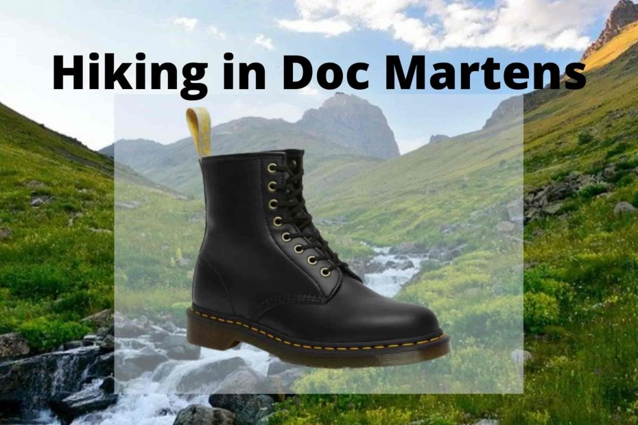 Hiking in Doc Martens